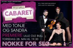 Festspill Cabaret «Nokke for seg» på Lille Ole Bull fra 28. mai